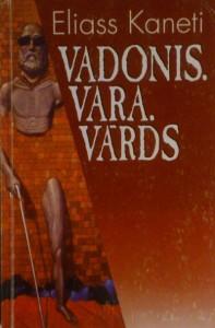Nobela prēmija literatūrā- 1981.gads Eliass Kaneti- Vadonis.Vara.Vārds.