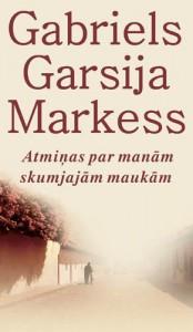 Nobela prēmija literatūrā- 1982.gads Gabriels Garsija Markess- Atmiņas par manām skumjajām maukām.