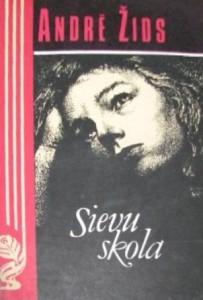 Nobela prēmija literatūrā- 1947.gads Andrē Žids- Sievu skola.