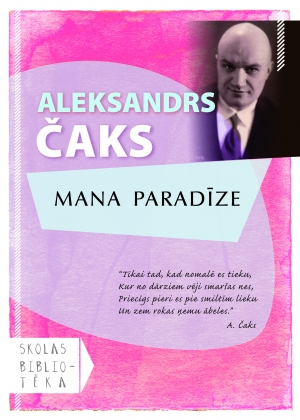 Aleksandrs Čaks- Mana paradīze