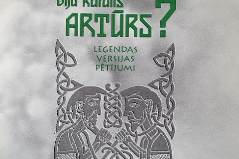 Grāmata- Vai Lāčplēsis bija karalis Artūrs?