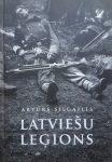 Grāmata- Latviešu leģions. Autors Arturs Silgailis